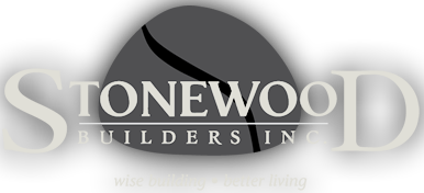 Stonewood Builders Inc. - Wise Building. Better Living.